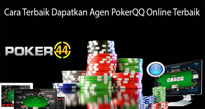 Cara Terbaik Dapatkan Agen PokerQQ Online Terbaik