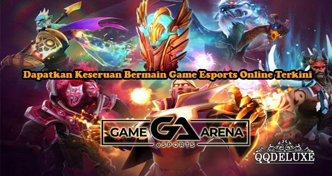 Dapatkan Keseruan Bermain Game Esports Online Terkini