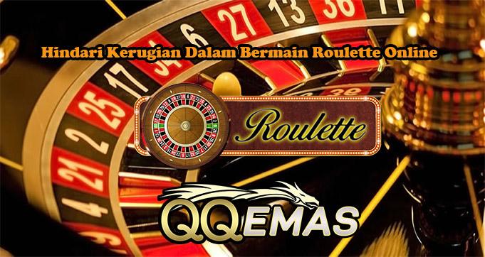 Hindari Kerugian Dalam Bermain Roulette Online