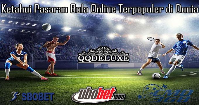 Ketahui Pasaran Bola Online Terpopuler di Dunia