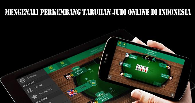 Mengenali Perkembang Taruhan Judi Online di Indonesia