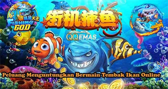 Peluang Menguntungkan Bermain Tembak Ikan Online