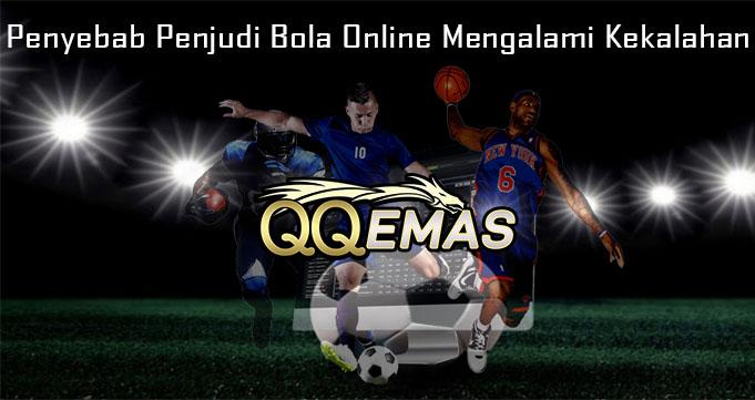 Penyebab Penjudi Bola Online Mengalami Kekalahan