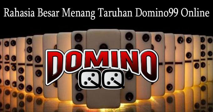 Rahasia Besar Menang Taruhan Domino99 Online