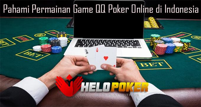 Pahami Permainan Game QQ Poker Online di Indonesia
